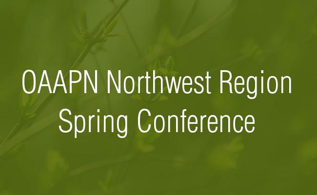 OAAPN Northwest Region Spring Conference