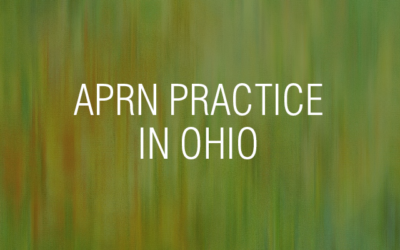 Keeping Up with the Issues and Changes to APRN Practice in Ohio?