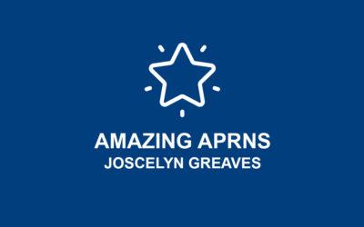 Amazing APRNs! – Joscelyn Greaves