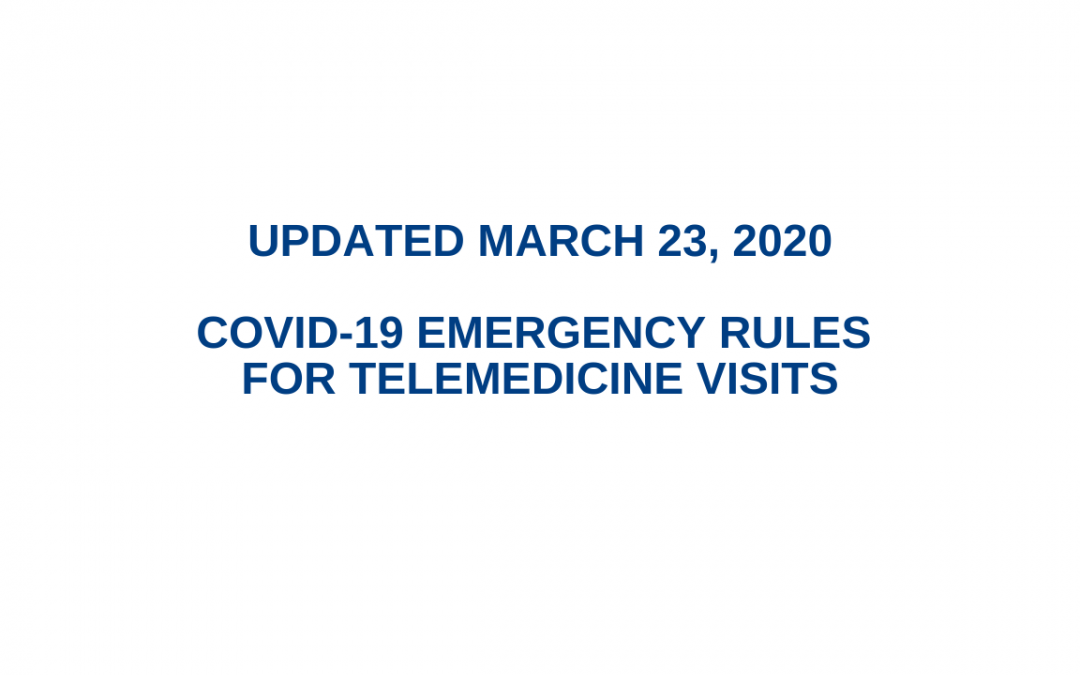 COVID-19 Emergency Rules for Telemedicine Visits | Updated March 23, 2020