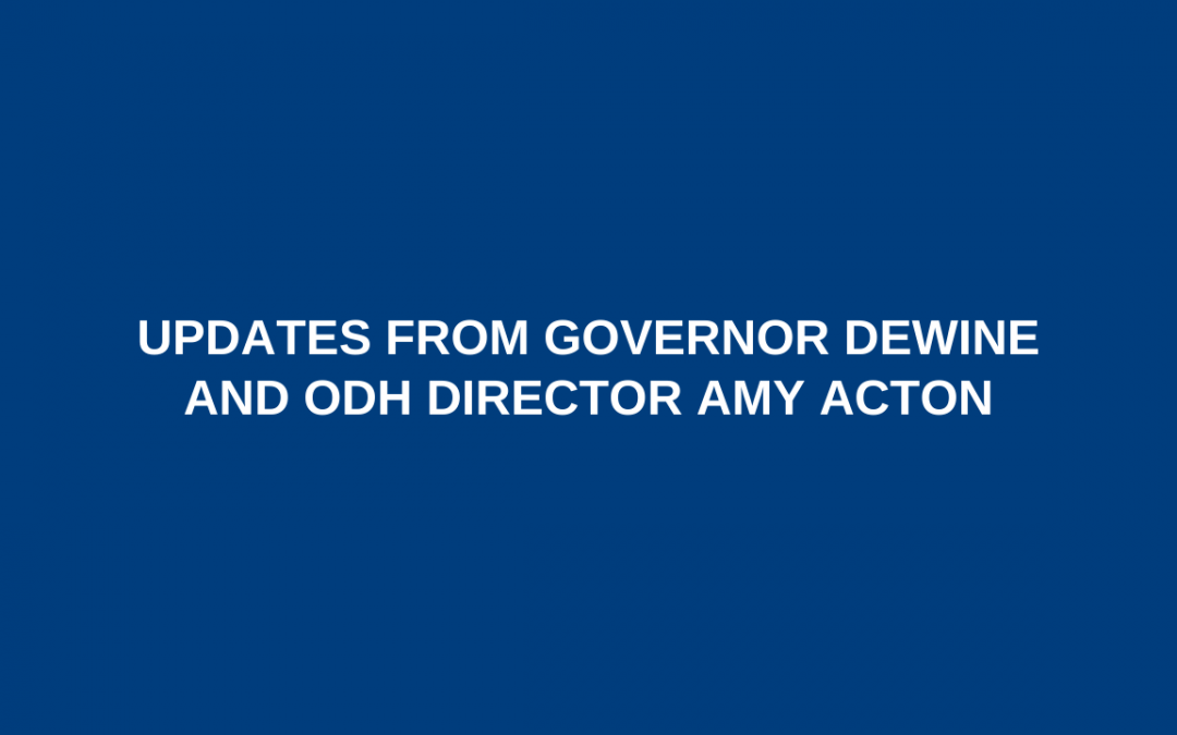 Updates from Governor DeWine and ODH Director Amy Acton