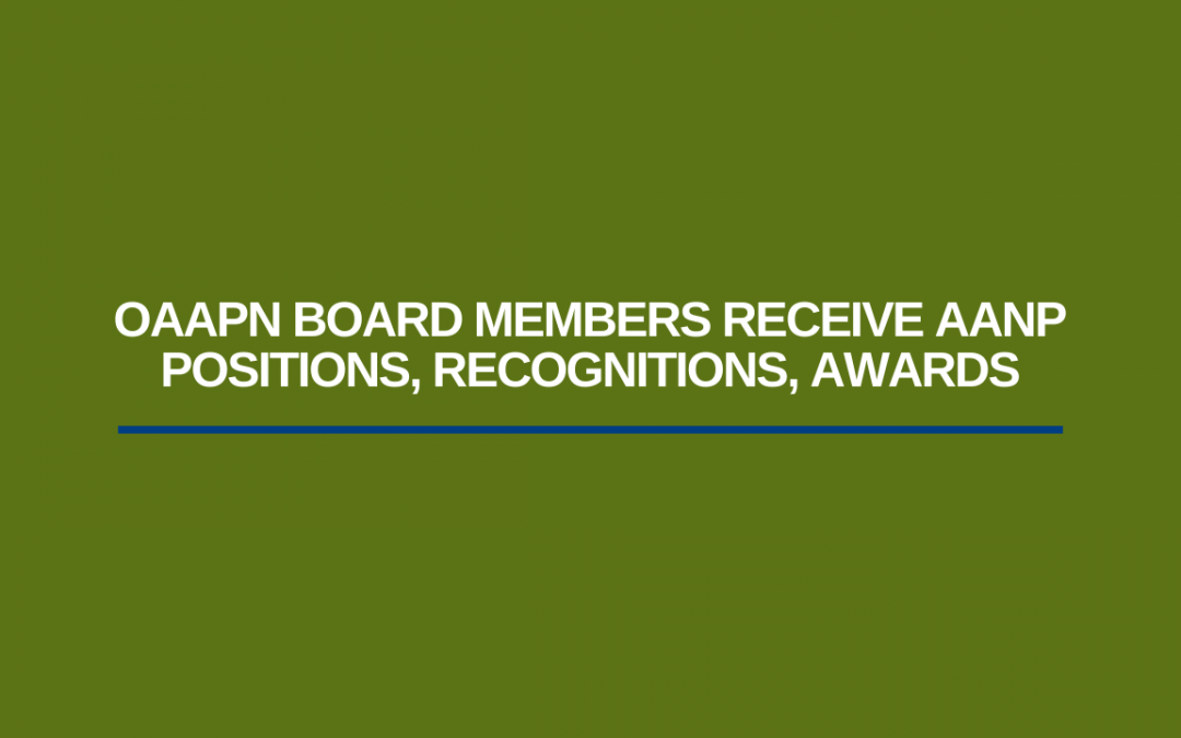 OAAPN Board Members Receive AANP Positions, Recognitions, Awards