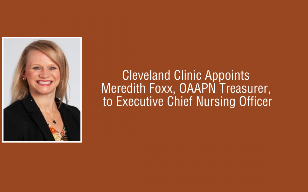 Cleveland Clinic Appoints Meredith Foxx, OAAPN Treasurer, to Executive Chief Nursing Officer