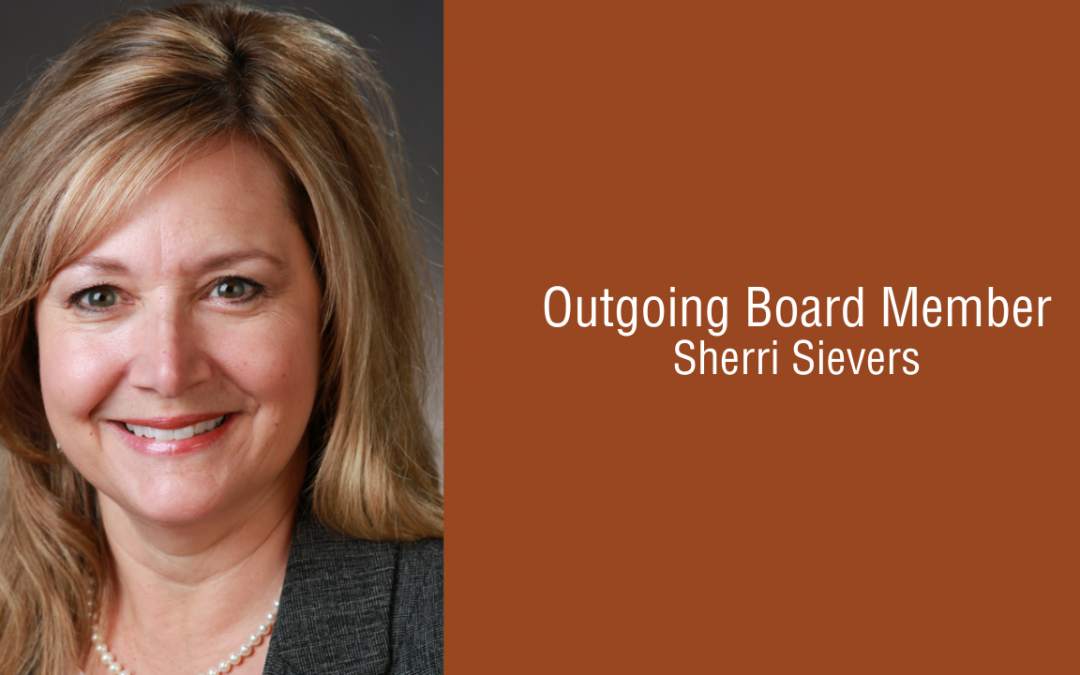 Sherri Sievers: Thanking Our Outgoing Board Members