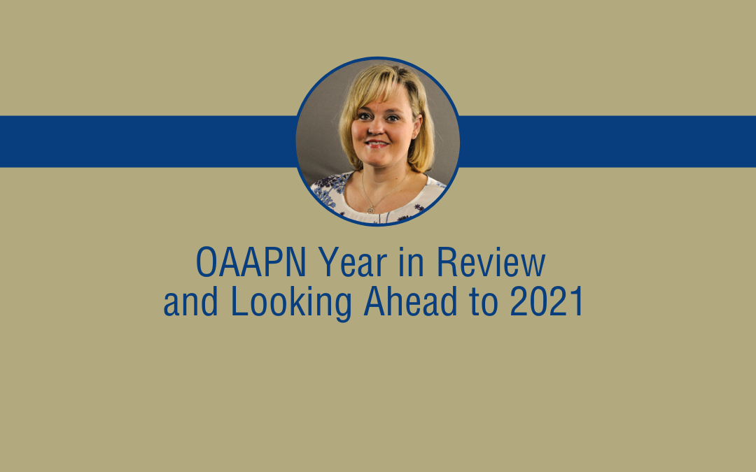 Kelly Shank | OAAPN Year in Review and Looking Ahead to 2021