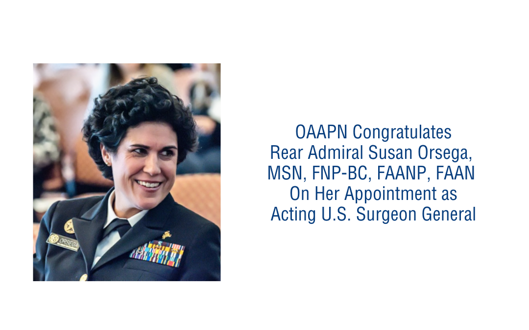 OAAPN Congratulates Rear Admiral Susan Orsega On Her Appointment as Acting U.S. Surgeon General