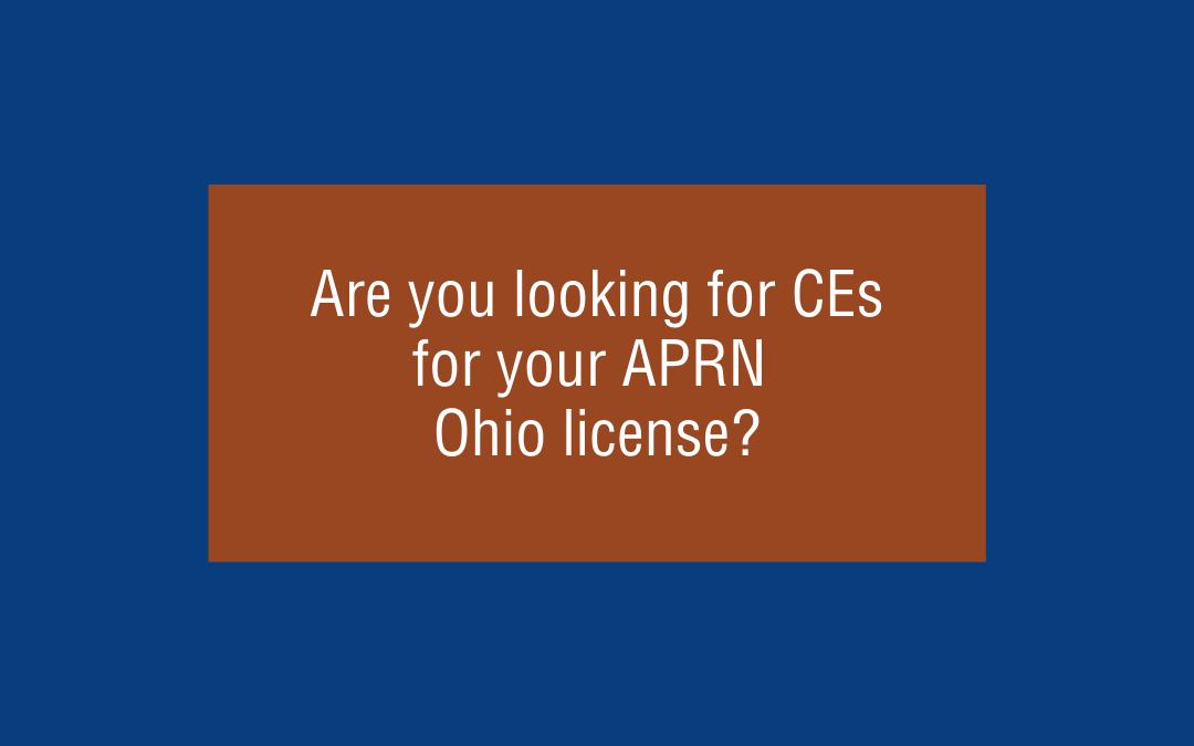Looking for CE's for your APRN Ohio license? OAAPN has you covered!