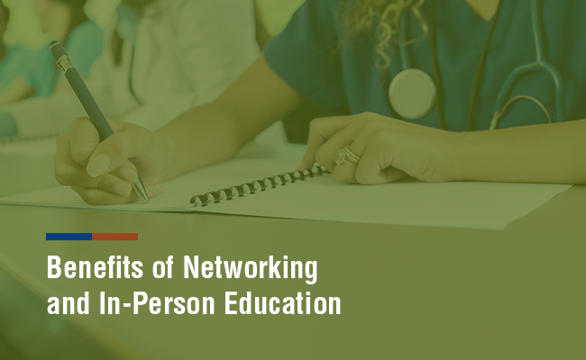 Benefits of Networking and In-Person Education