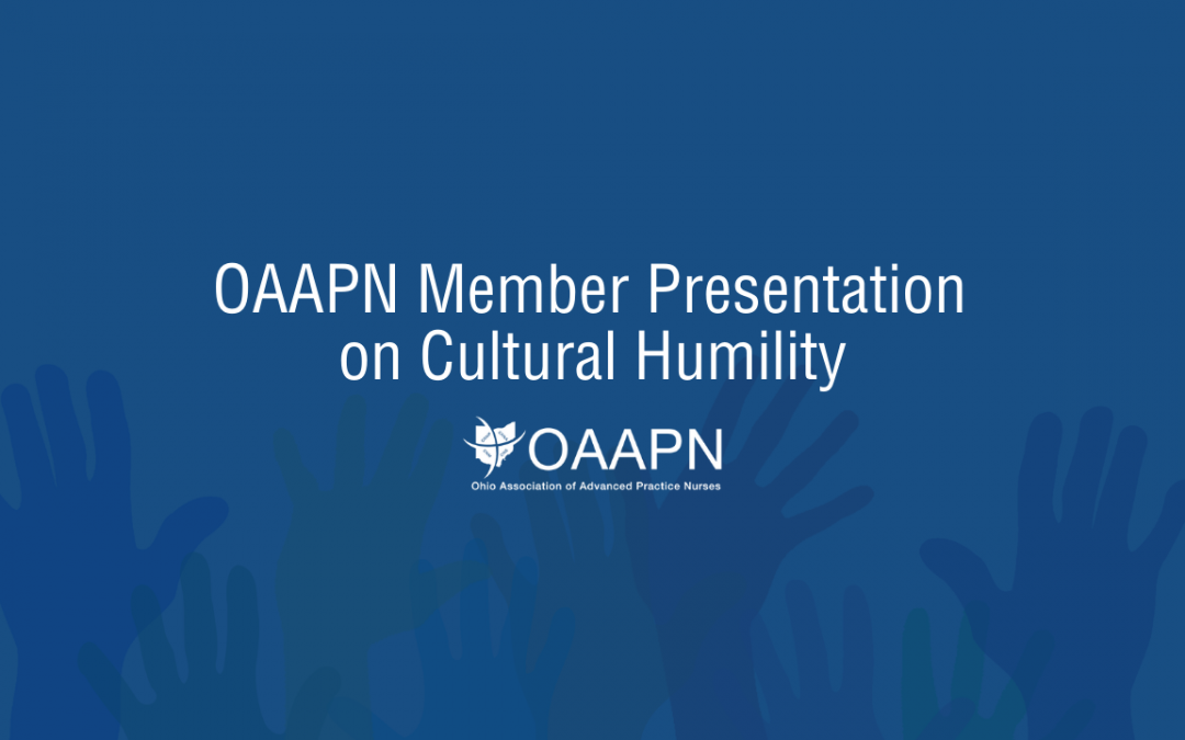 Cultural Humility: OAAPN Board Member Presentation